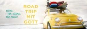 Roadtrip mit Gott – Joseph: Vom Träumer zum Macher