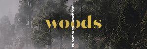 Woods – Zusammen wachsen