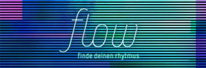 Flow – Finde deinen Rhythmus