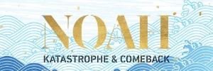 NOAH – Katastrophe & Comeback